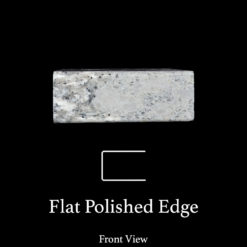 Flat Polished Edge