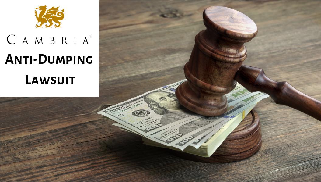 Cambria Anti Dumping Lawsuit
