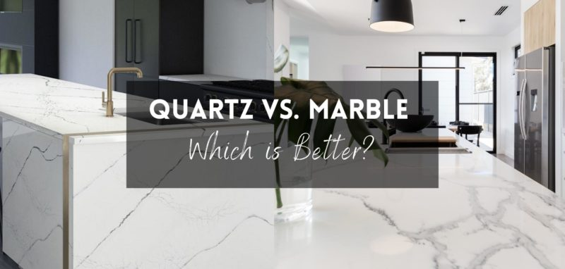 Quartz vs Marble Countertops which is better?